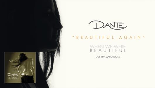Dante When We Were Beautiful Beautiful Again